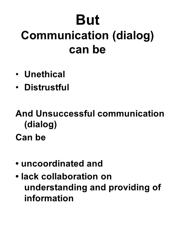 But Communication (dialog) can be