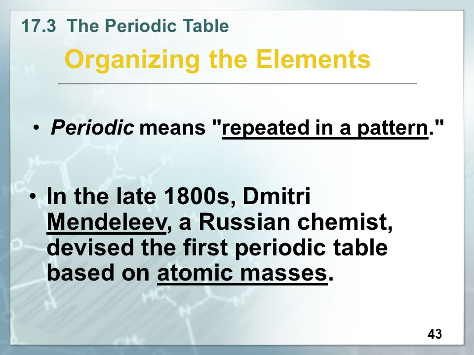 Physical science chapter ppt video online download devised the first periodic table based on atomic masses 43 organizing the elements urtaz Image collections