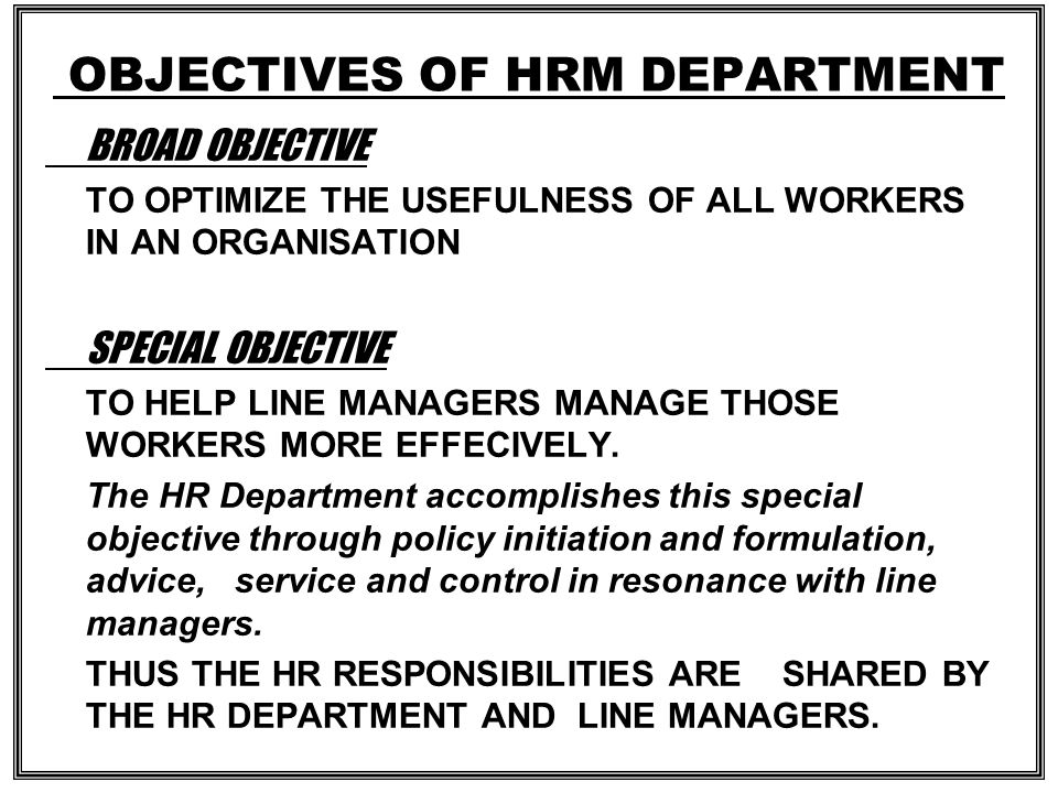 OBJECTIVES OF HRM DEPARTMENT