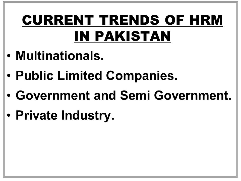 CURRENT TRENDS OF HRM IN PAKISTAN