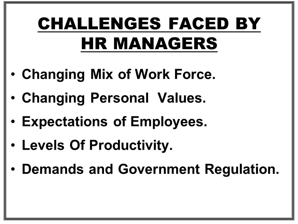 CHALLENGES FACED BY HR MANAGERS