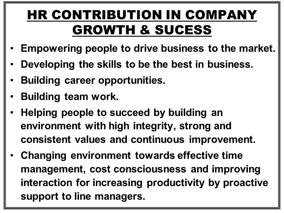 HR CONTRIBUTION IN COMPANY GROWTH & SUCESS