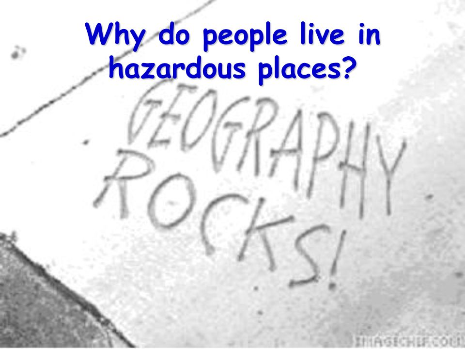 why do people live in hazardous Health effects from chemical exposure  exposure can occur when people breathe in hazardous chemical vapors or air that is contaminated by hazardous.
