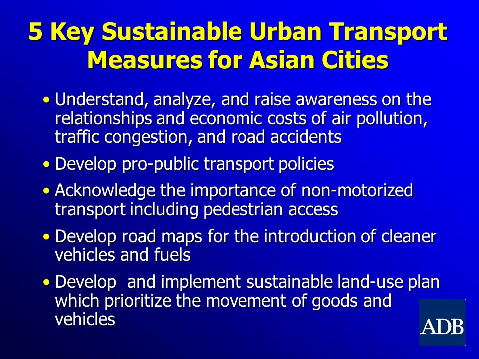 the challenges facing urban transport in asia Examines the challenges posed by urban sprawl in the wake of rapidly increasing automobile ownership and usage as well as associated problems—such as the economic productivity losses from traffic congestion, environmental deterioration, and social inequity—highlighting integrated transit and land use as a step toward achieving sustainable urban development, building on world bank's.