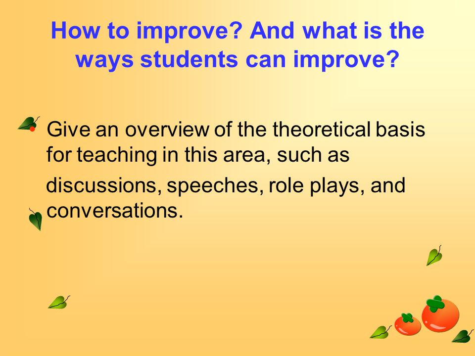 ways in which students can improve With all the talk about how schools need to improve and all the different actions  students can take to change schools, figuring out where to start.