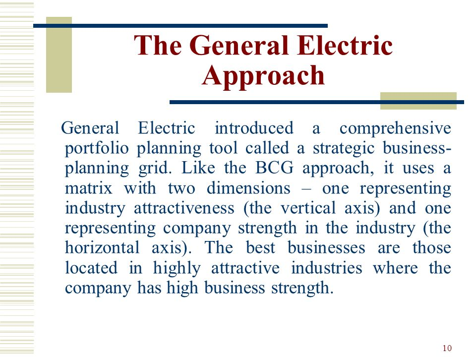The General Electric Approach