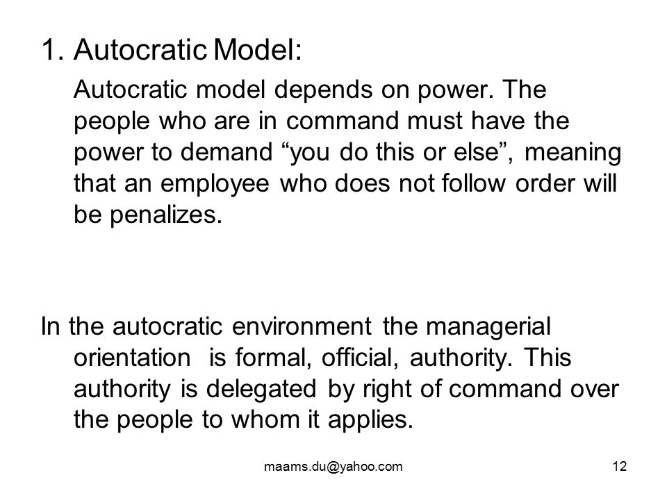 autocratic model Framework social learning framework a model of organization behavior –   organizational behavior: the autocratic model the custodial model the.