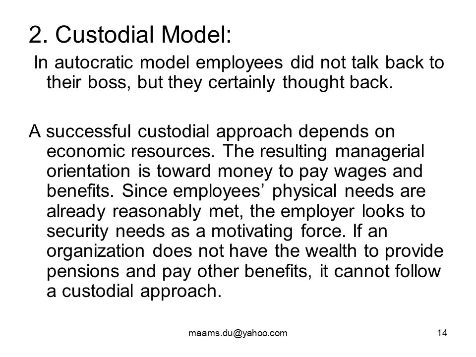 """custodial model Keith davis defined """"organizational behavior is the study and application of knowledge about how people as individual or as groups act within the custodial model."""