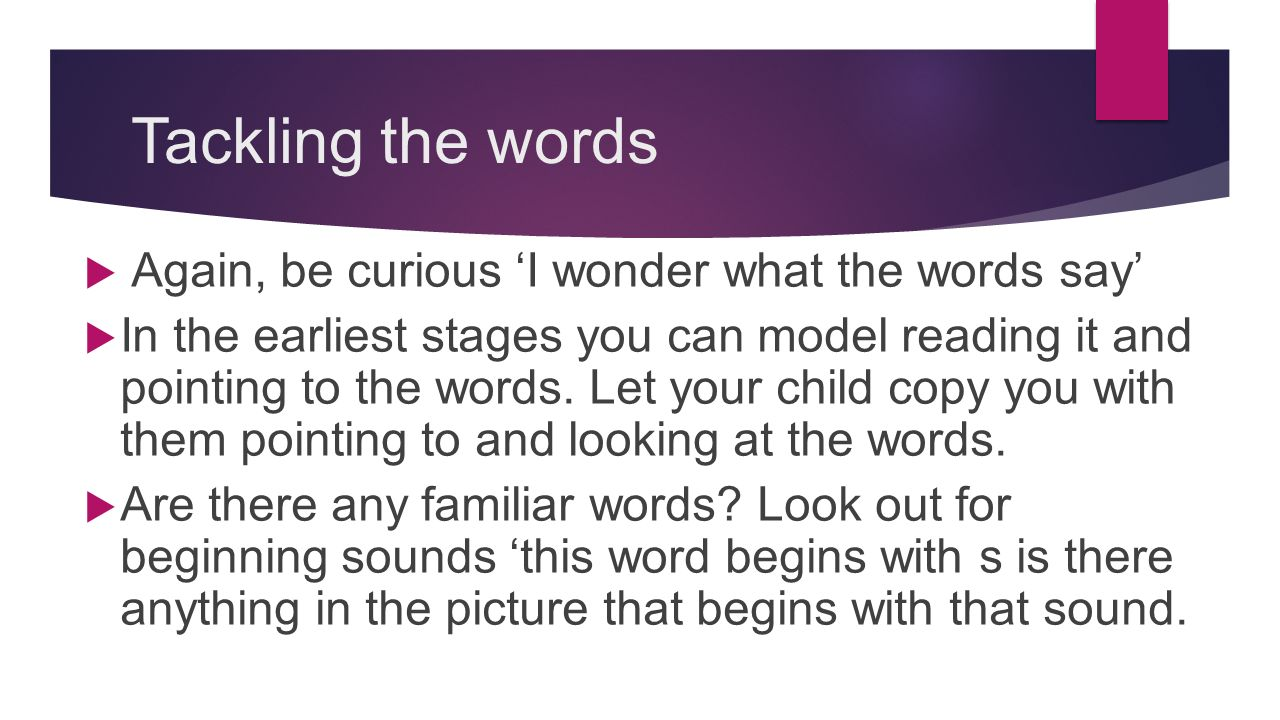 Tackling the words Again, be curious 'I wonder what the words say'
