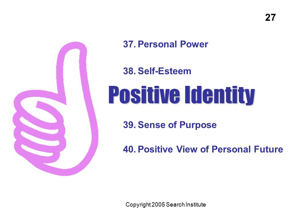 Positive Identity 27 Personal Power Self-Esteem Sense of Purpose