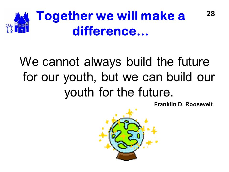 Together we will make a difference…