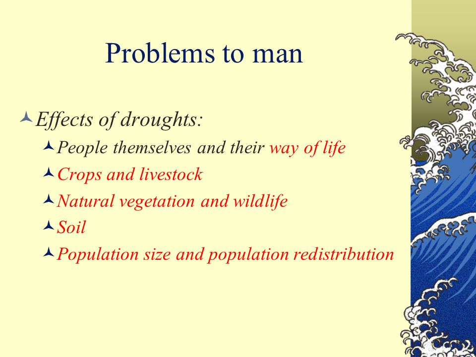drought problems The water needs of different plants vary greatly some factors to consider include the species and age of the plant, the type of soil in which it is planted, and its exposure the symptoms of drought stress may be similar to the symptoms of over watering or even to some pest and disease problems it .