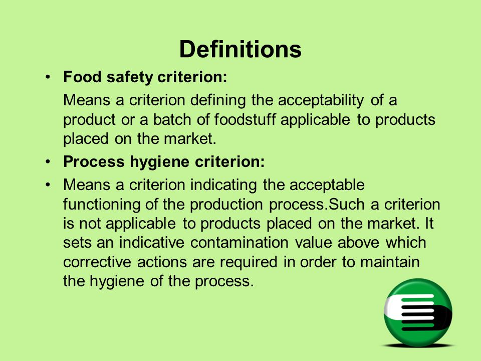 Definitions Food safety criterion: