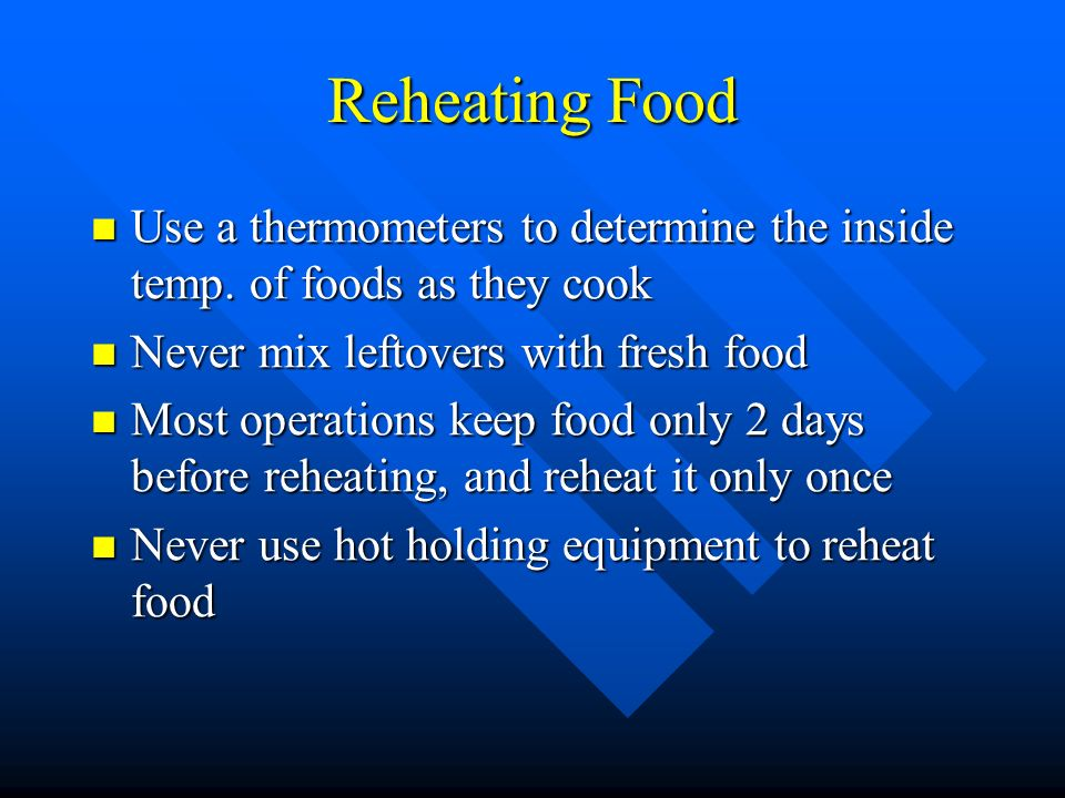 Preparing and serving safe food 2 1 the importance of food safety ppt video online download - Foods never reheat ...