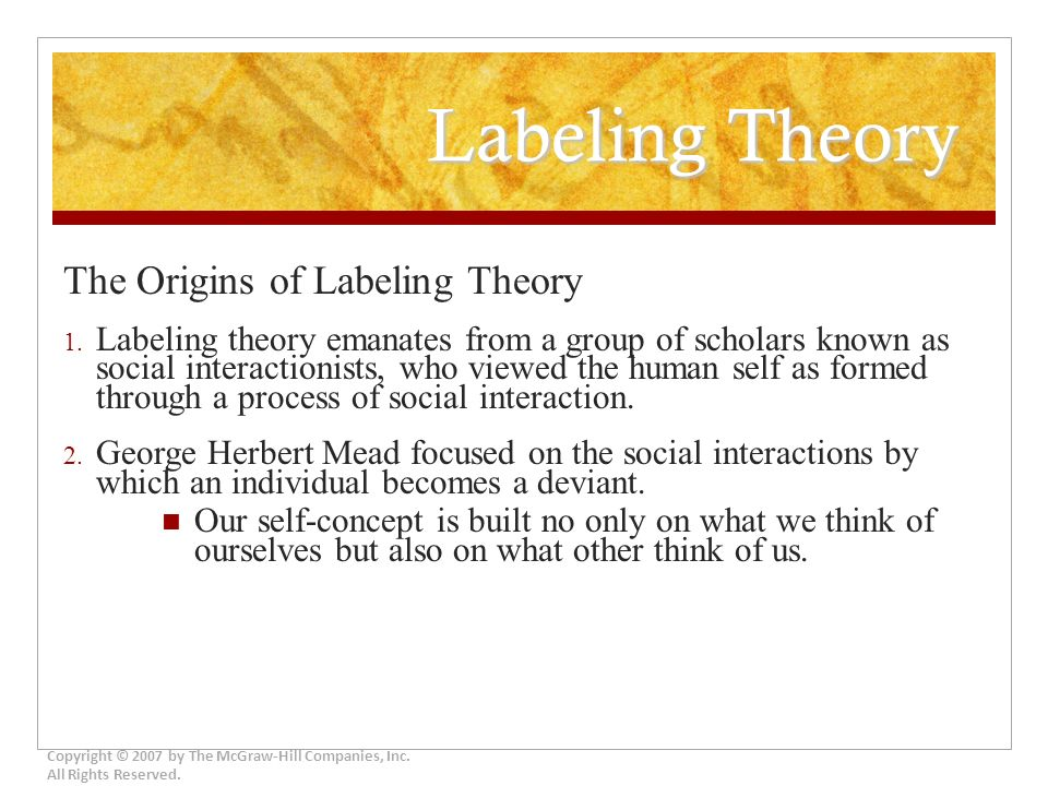 conflict and labeling theory Labeling theory is ascribing a behavior as deviant by society this theory focuses on the reaction to the behavior by society primary and secondary deviance.