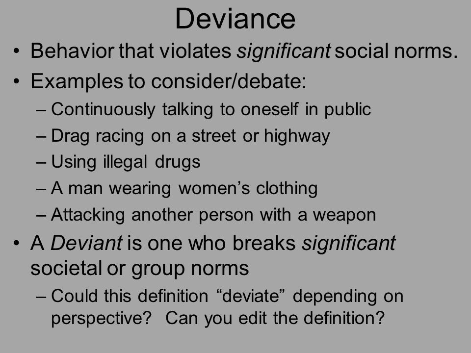 examples of deviant behavior Pdf | positive deviance describes behavior that deviates from salient norms, yet  is  determinants from other factors using an example of positive deviance.