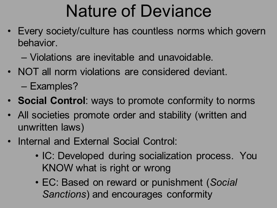 deviant behavior and social control Social control is a concept within the disciplines of the social sciences  sociologists identify two  informal sanctions check 'deviant' behavior an  example of a.