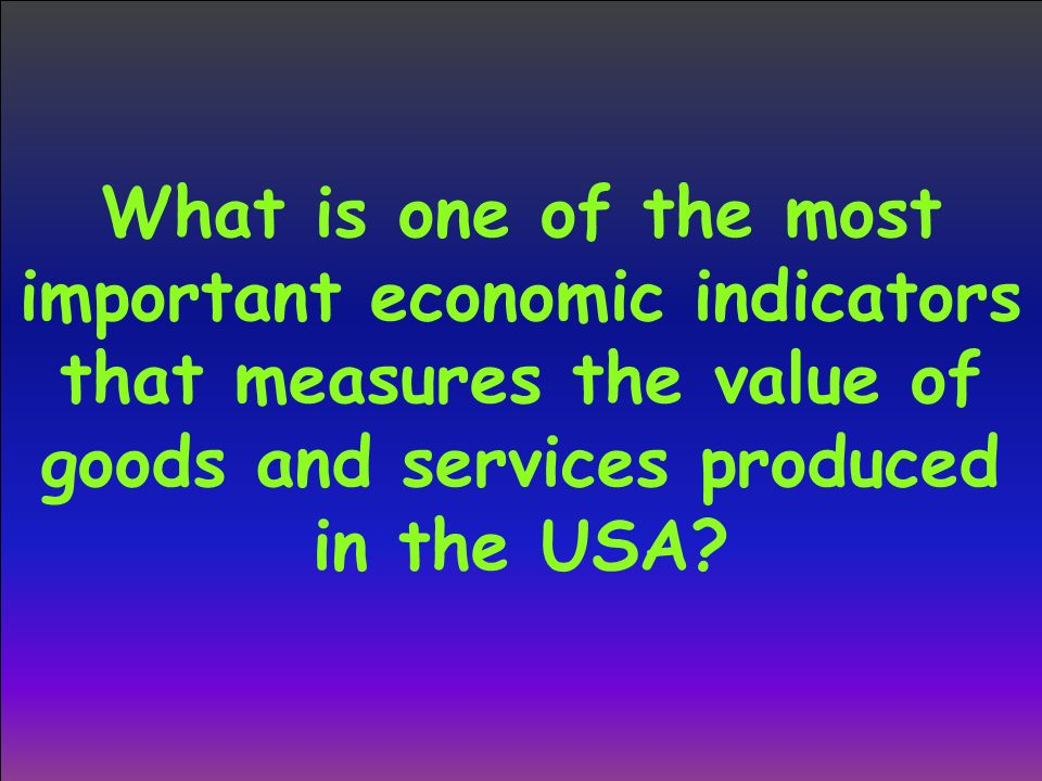 what economic indicators are important for While no single indicator is used, several leading indicators,such as gross domestic product (gdp), inflation, and totalnonfarm payroll employment help the federal.