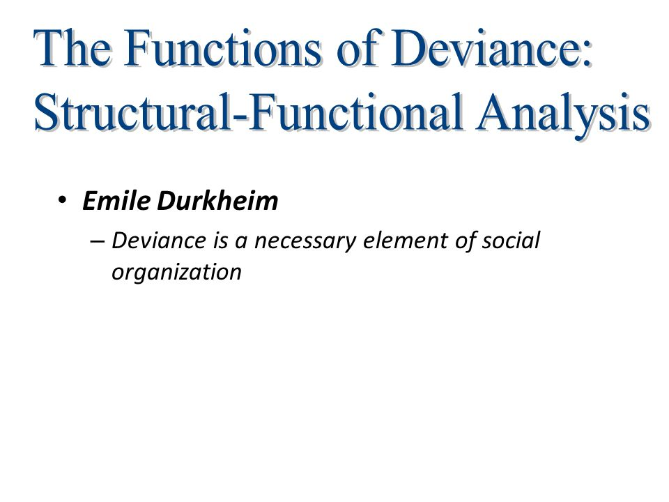 an analysis of the social deviance theory Deviance and social control sc030 this is to introduce you to a power-reflexive method of analysis the theory and practice of deviance.