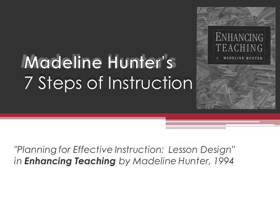 Madeline Hunters 7 Steps Of Instruction