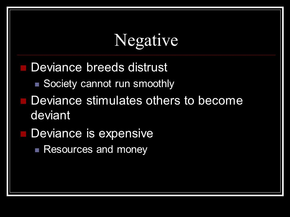 Negative Deviance breeds distrust
