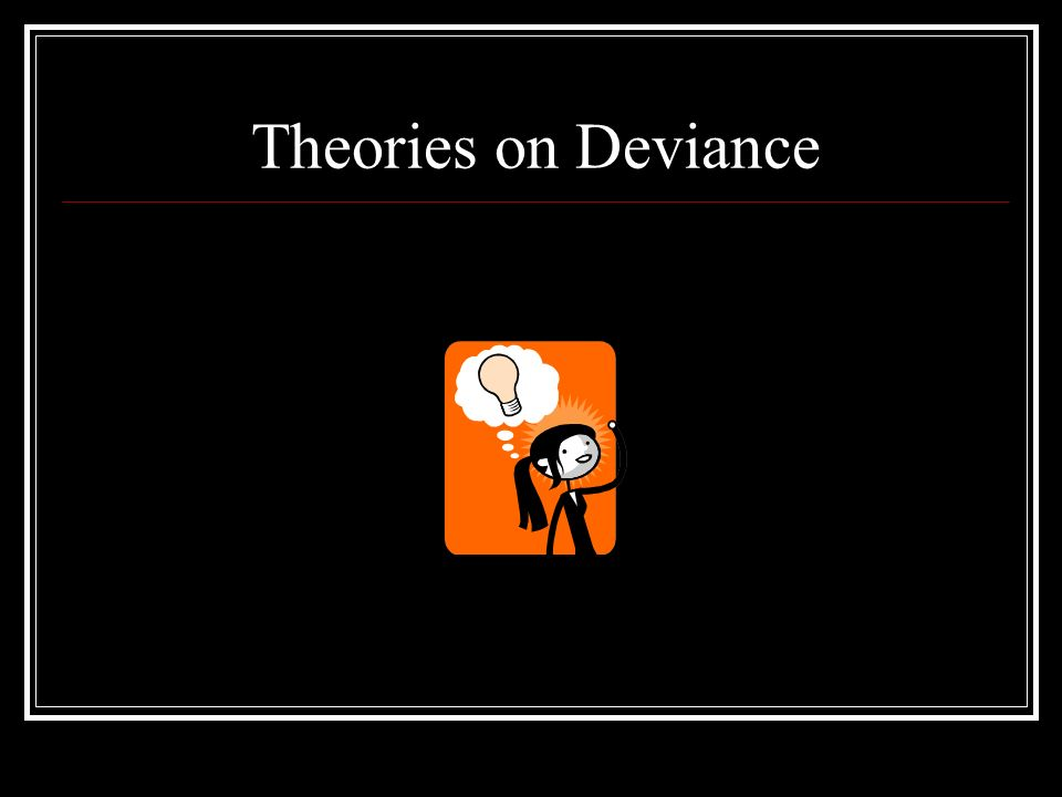 Theories on Deviance