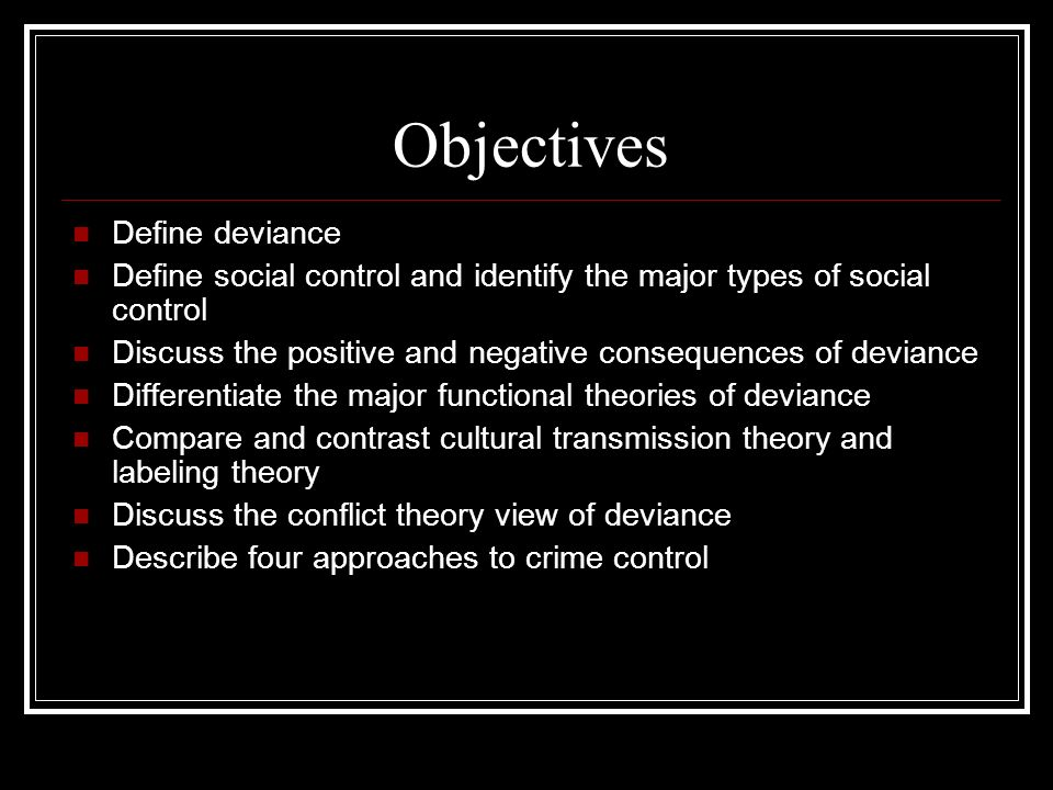 Objectives Define deviance