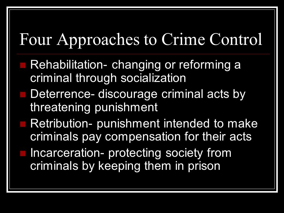 Four Approaches to Crime Control