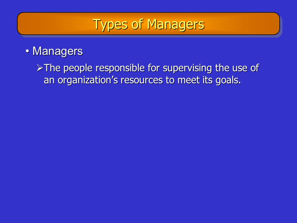 Types of Managers Managers