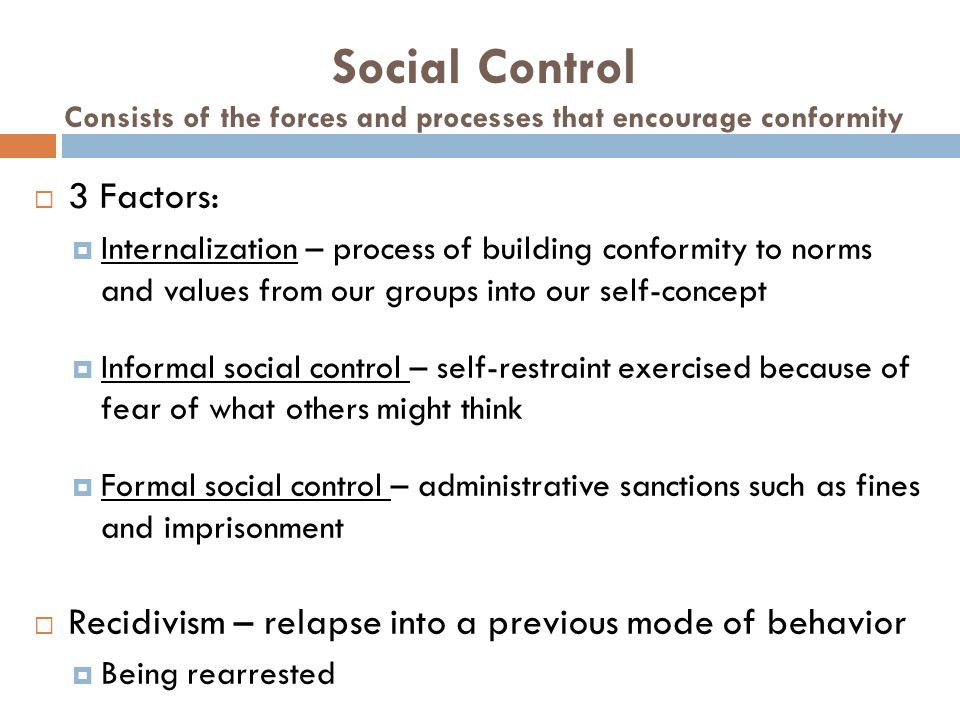 Social Control Consists of the forces and processes that encourage conformity