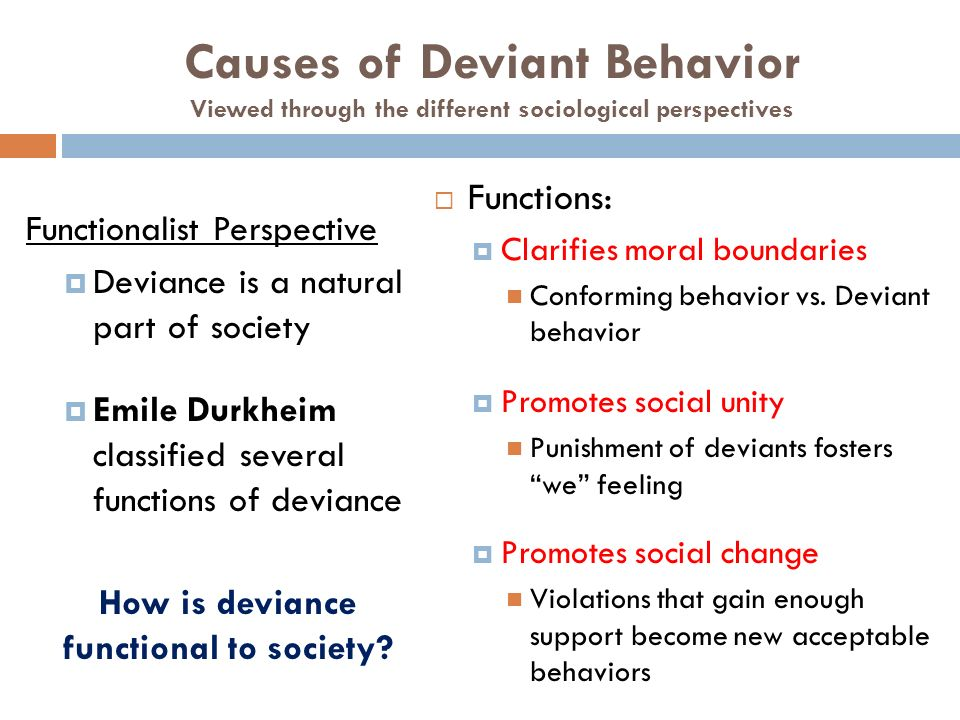 an analysis of what causes deviant behavior But i'll do my best to list the main theories of crime and deviance:  with the idea  of bounded rationality, meaning that we may not be aware of all  positivist/ biological school: there are biological traits or causes for crime.