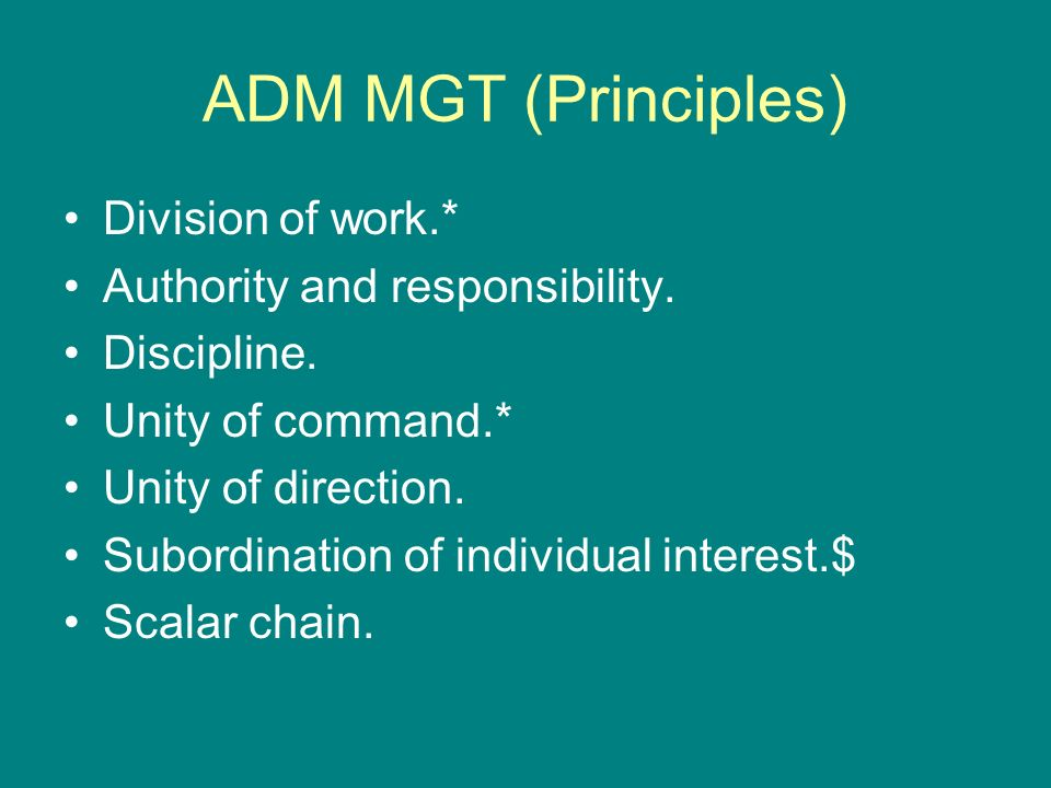 ADM MGT (Principles) Division of work.* Authority and responsibility.