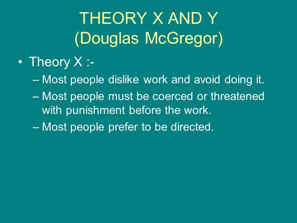 THEORY X AND Y (Douglas McGregor)