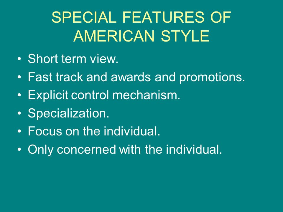 SPECIAL FEATURES OF AMERICAN STYLE
