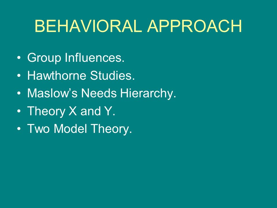 BEHAVIORAL APPROACH Group Influences. Hawthorne Studies.