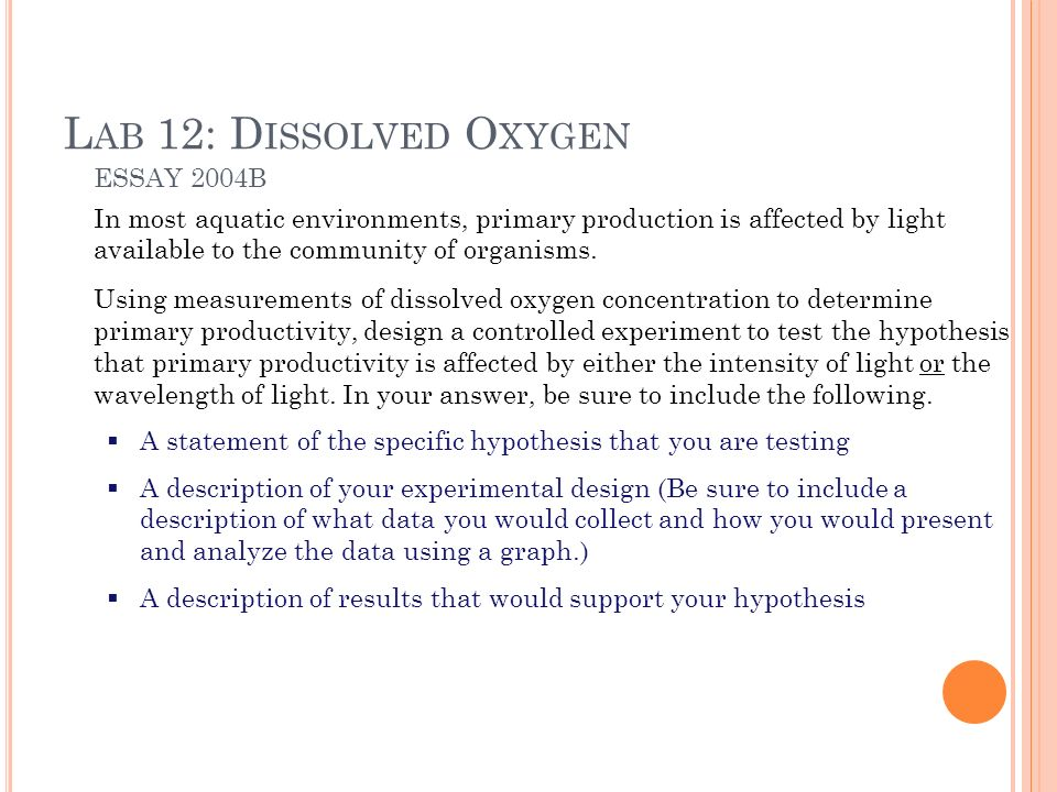 ap biology dissolved oxygen essay Therefore, ap biology is not a course about the acquisition of facts  ap essay  on origin of life 5112d3  ap dissolved oxygen lab.