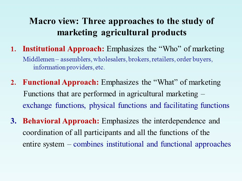 Different Approaches to the Study of Marketing
