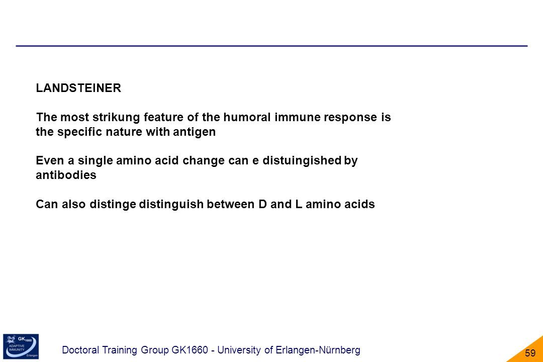 LANDSTEINER The most strikung feature of the humoral immune response is the specific nature with antigen.