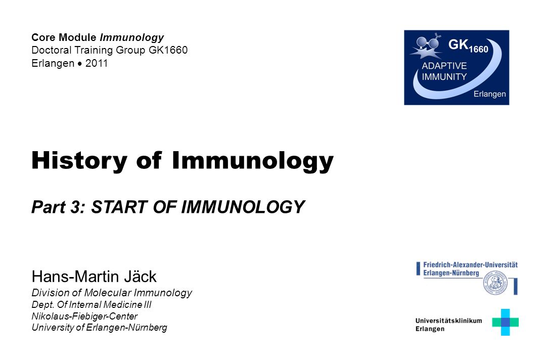 History of Immunology Part 3: START OF IMMUNOLOGY Hans-Martin Jäck