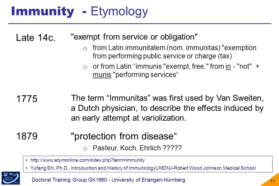 Immunity - Etymology Late 14c. 1775 1879 protection from disease