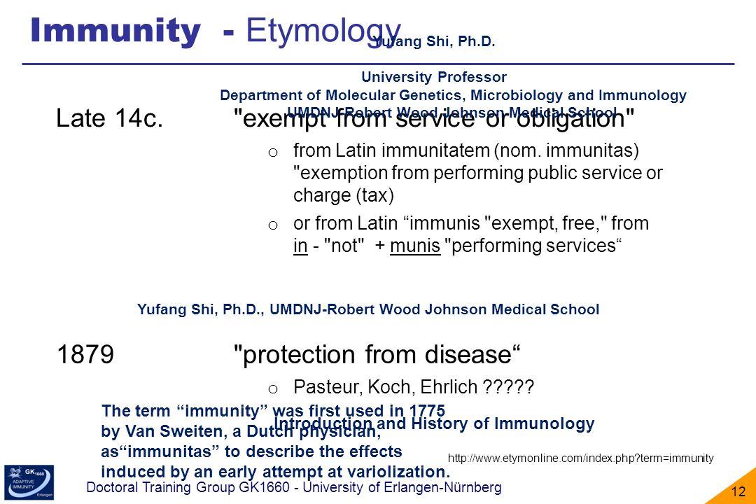 Immunity - Etymology Late 14c.