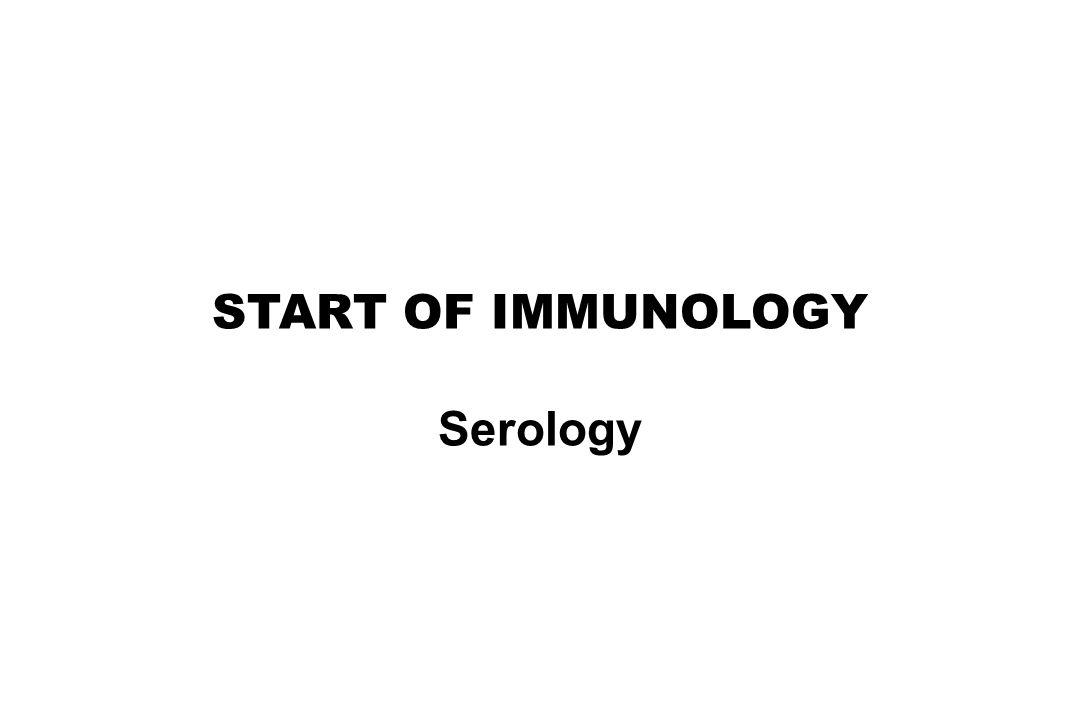 START OF IMMUNOLOGY Serology