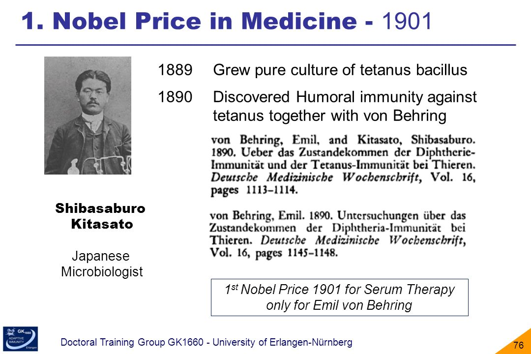 1st Nobel Price 1901 for Serum Therapy only for Emil von Behring