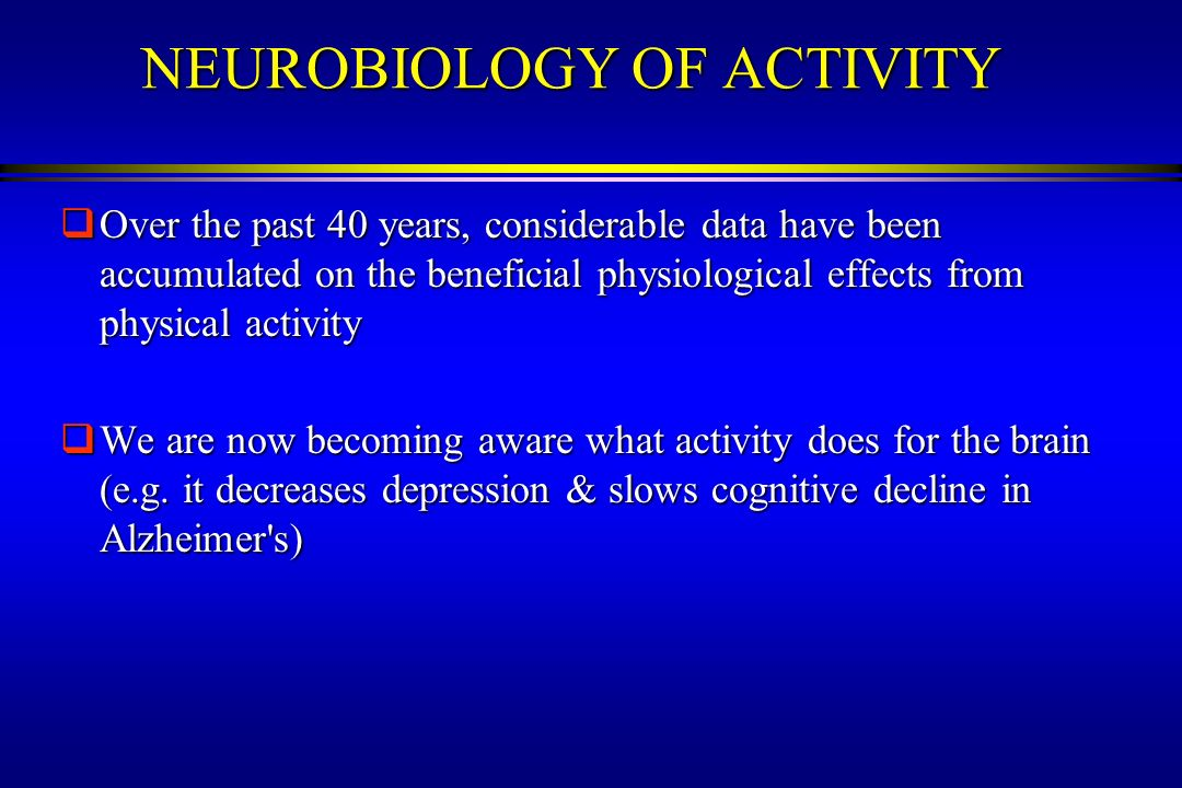 NEUROBIOLOGY OF ACTIVITY