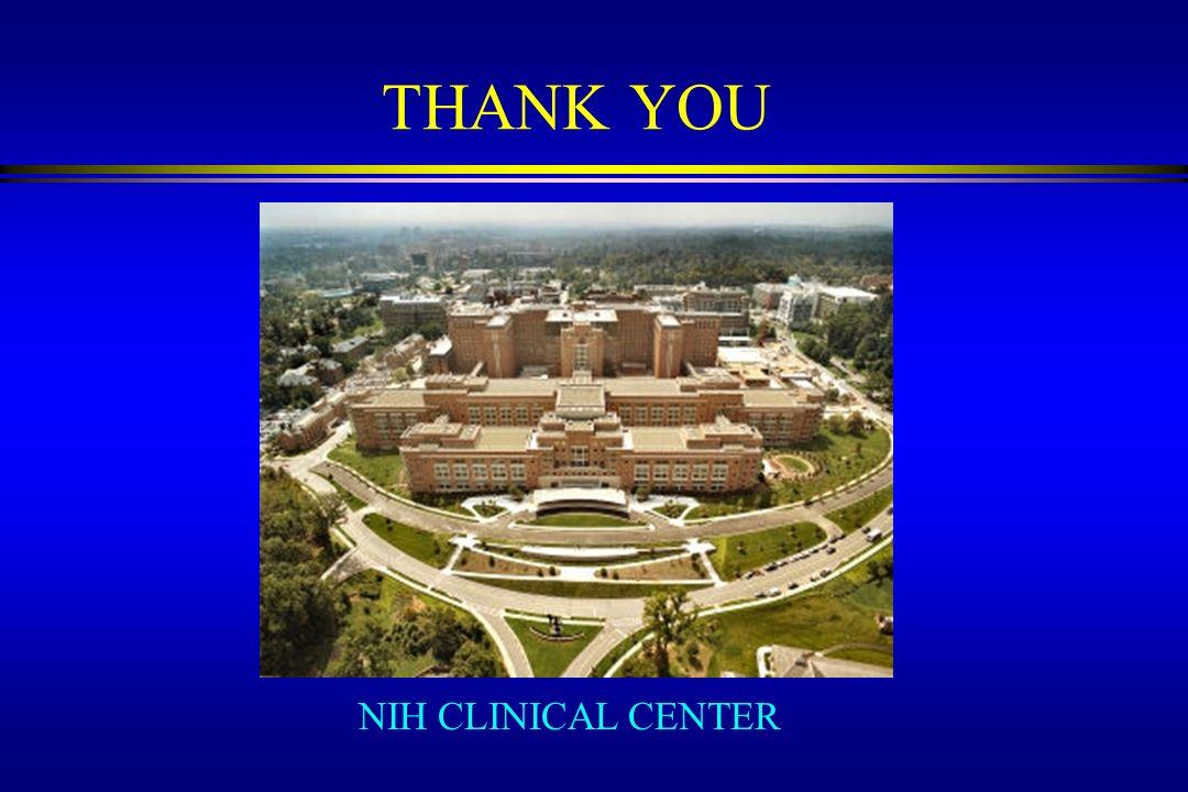 THANK YOU NIH CLINICAL CENTER