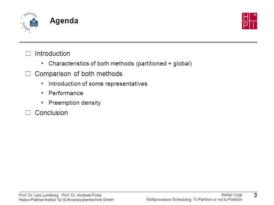 Agenda Introduction Comparison of both methods Conclusion