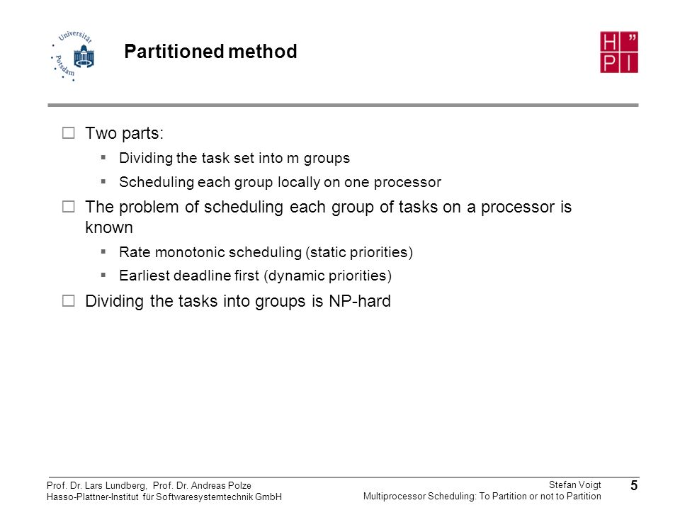 Partitioned method Two parts: