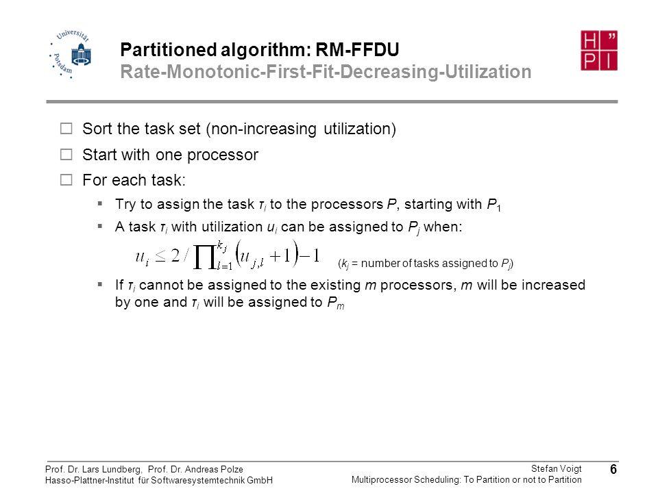 Partitioned algorithm: RM-FFDU Rate-Monotonic-First-Fit-Decreasing-Utilization