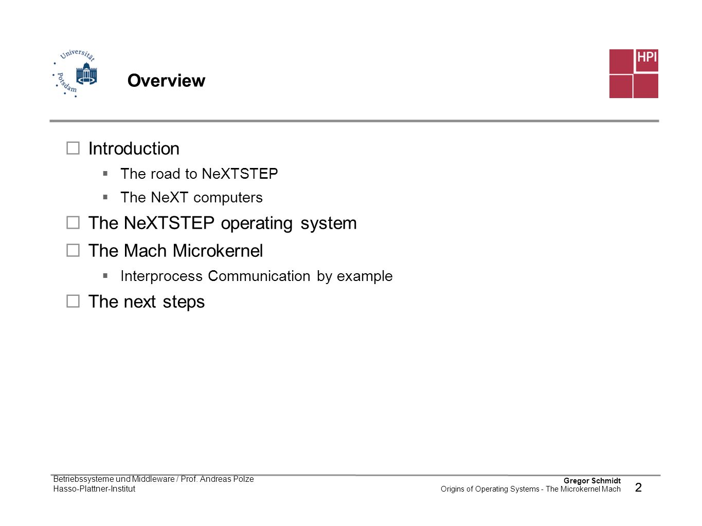 The NeXTSTEP operating system The Mach Microkernel The next steps