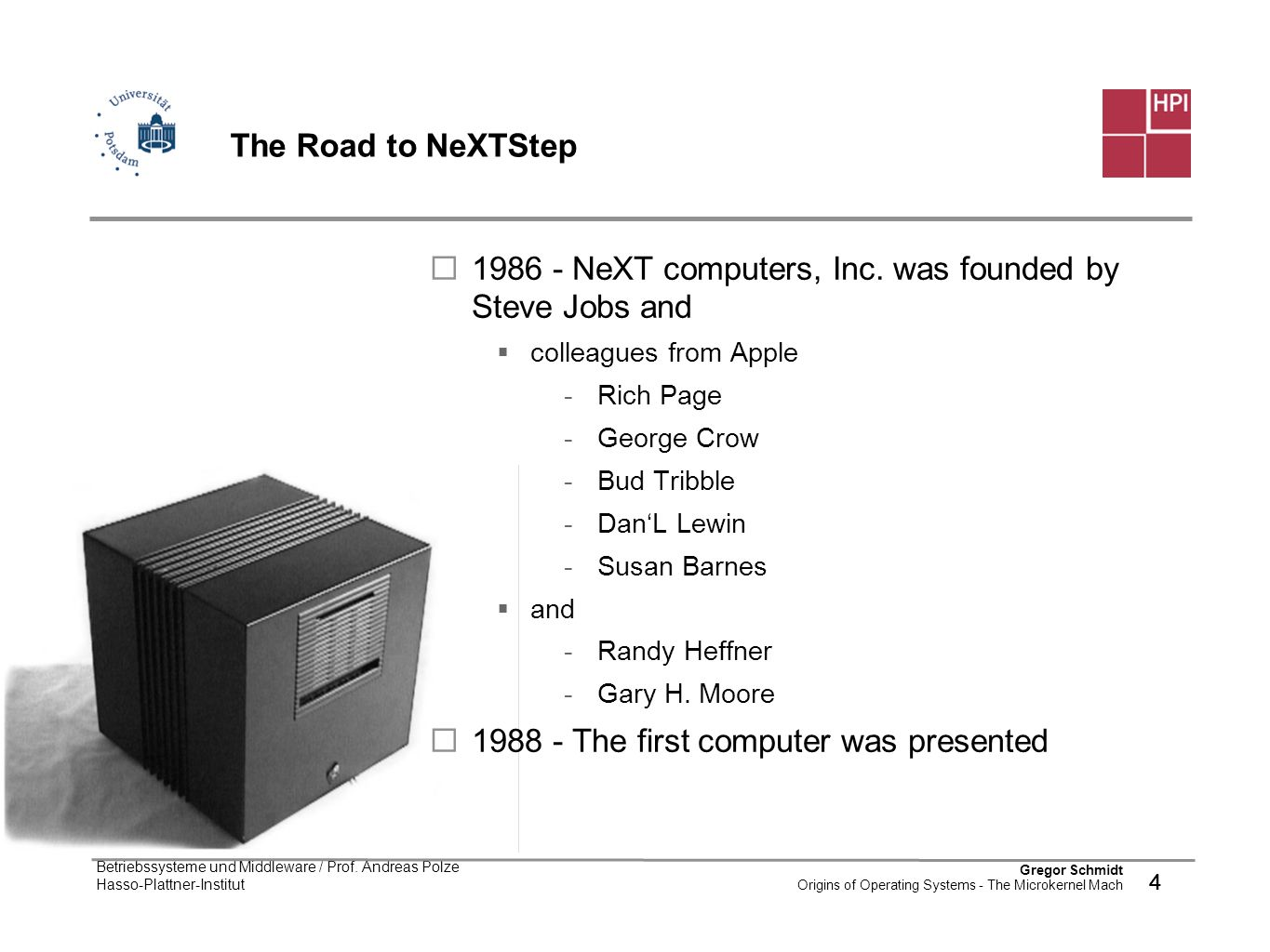 1986 - NeXT computers, Inc. was founded by Steve Jobs and